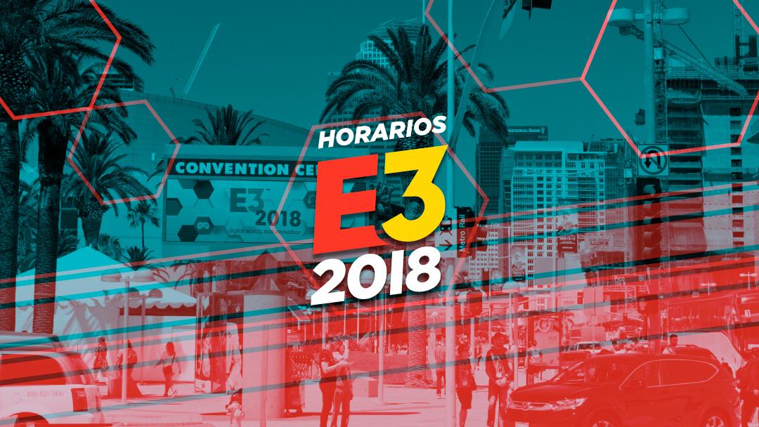 E3 2018 todos los Horarios del evento