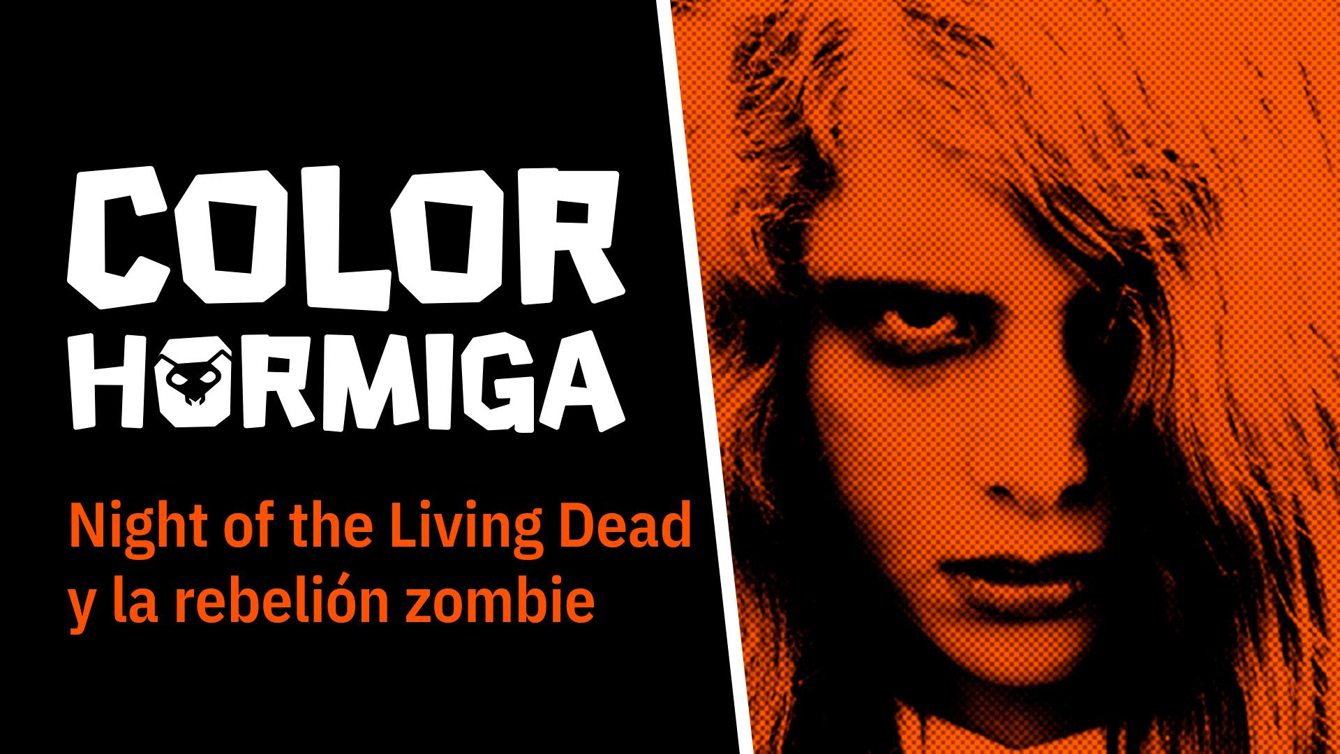 Color Hormiga 6 Night Of The Living Dead Y La Rebelión Zom